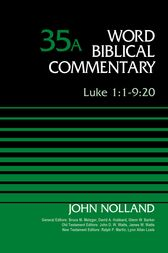 Luke 1:1-9:20, Volume 35A by John Nolland