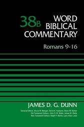 Romans 9-16, Volume 38B by James D. G. Dunn
