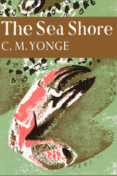 The Sea Shore (Collins New Naturalist Library, Book 12) by C. M. Yonge