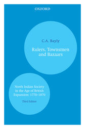 Rulers, Townsmen and Bazaars by C.A. Bayly
