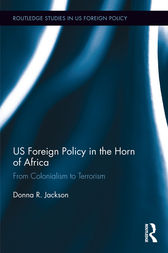 US Foreign Policy in The Horn of Africa by Donna Rose Jackson