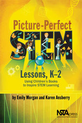 Picture-Perfect STEM Lessons, K-2 by Emily Morgan