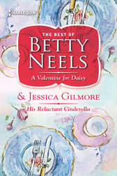 A Valentine for Daisy & His Reluctant Cinderella by Betty Neels