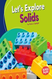 Let's Explore Solids by Anne J. Spaight