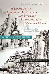 A Record of the Assembled Immortals and Gathered Perfected of the Western Hills by Richard Bertschinger