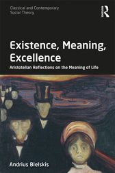 Existence, Meaning, Excellence by Andrius Bielskis
