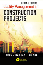 Quality Management in Construction Projects by Abdul Razzak Rumane