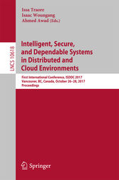 Intelligent, Secure, and Dependable Systems in Distributed and Cloud Environments by Issa Traore