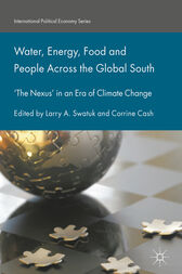 Water, Energy, Food and People Across the Global South by Larry A. Swatuk