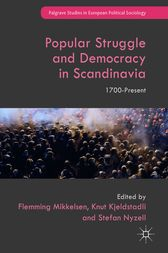Popular Struggle and Democracy in Scandinavia by Flemming Mikkelsen