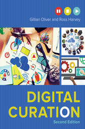 Digital Curation, Second Edition by Gillian Oliver