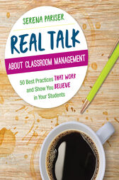 Real Talk About Classroom Management by Serena Pariser