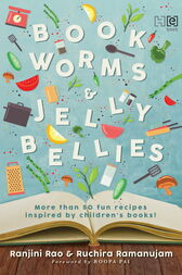 Bookworms and Jellybellies by Ramanujam Ruchira