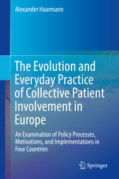 The Evolution and Everyday Practice of Collective Patient Involvement in Europe by Alexander Haarmann