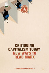 Critiquing Capitalism Today by Frederick Harry Pitts
