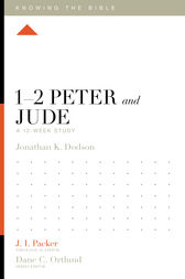 1–2 Peter and Jude by Jonathan K. Dodson