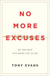 No More Excuses (Updated Edition) by Tony Evans