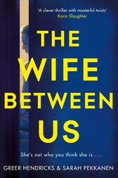 The Wife Between Us: The Gripping Richard & Judy Book Club Pick with a Shocking Twist You Won't See Coming