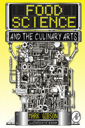 Food Science and the Culinary Arts by Mark Gibson