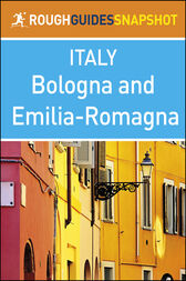 Bologna and Emilia-Romagna (Rough Guides Snapshot Italy) by Rough Guides