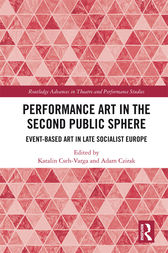 Performance Art in the Second Public Sphere by Katalin Cseh-Varga