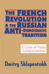 The French Revolution and the Russian Anti-Democratic Tradition by Dmitry Shlapentokh