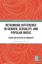 Rethinking Difference in Gender, Sexuality, and Popular Music by Gavin Lee