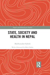 State, Society and Health in Nepal by Madhusudan Subedi