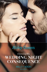 Claiming His Wedding Night Consequence (Mills & Boon Modern) (Conveniently Wed!, Book 9) by Abby Green