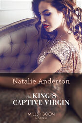 The King's Captive Virgin (Mills & Boon Modern) by Natalie Anderson