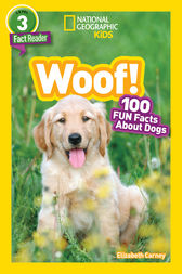 National Geographic Kids Readers: Woof! (National Geographic Kids Readers: Level 3) by Elizabeth Carney