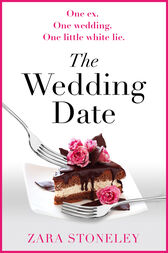 The Wedding Date: The laugh out loud romantic comedy of the year! by Zara Stoneley
