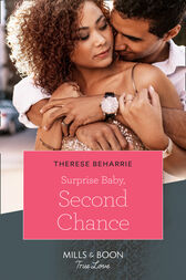 Surprise Baby, Second Chance (Mills & Boon True Love) by Therese Beharrie