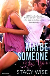 Maybe Someone Like You by Stacy Wise