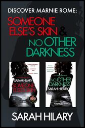 Discover Marnie Rome: SOMEONE ELSE'S SKIN and NO OTHER DARKNESS by Sarah Hilary