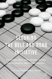 Securing the Belt and Road Initiative by Alessandro Arduino