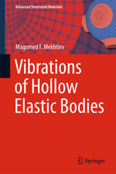 Vibrations of Hollow Elastic Bodies by Magomed F. Mekhtiev