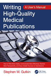 Writing High-Quality Medical Publications by Stephen W Gutkin