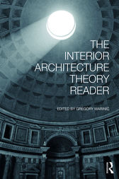 The Interior Architecture Theory Reader by Gregory Marinic
