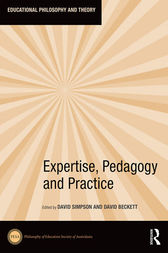 Expertise, Pedagogy and Practice by David Simpson