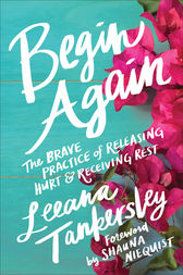 Begin Again by Leeana Tankersley