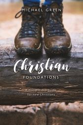 Christian Foundations by Michael Green
