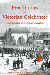 Prostitution in Victorian Colchester by Jane Pearson
