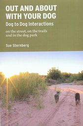 OUT AND ABOUT WITH YOUR DOG by Sue Sternberg
