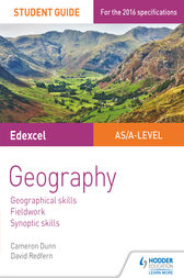 Edexcel AS/A-level Geography Student Guide 4: Geographical skills; Fieldwork; Synoptic skills by Cameron Dunn