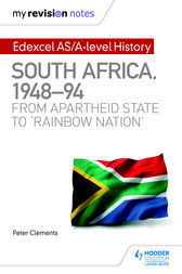 My Revision Notes: Edexcel AS/A-level History South Africa, 1948–94: from apartheid state to 'rainbow nation' by Peter Clements