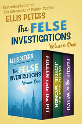The Felse Investigations Volume One by Ellis Peters