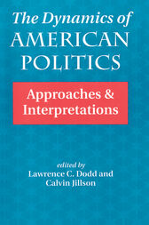 The Dynamics Of American Politics by Lawrence C Dodd