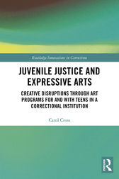 Juvenile Justice and Expressive Arts by Carol Cross