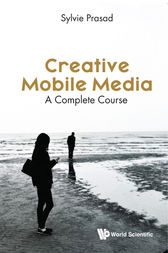 Creative Mobile Media: A Complete Course
